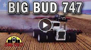 Fields - Big Bud 747 World's LARGEST Tractor Returns
